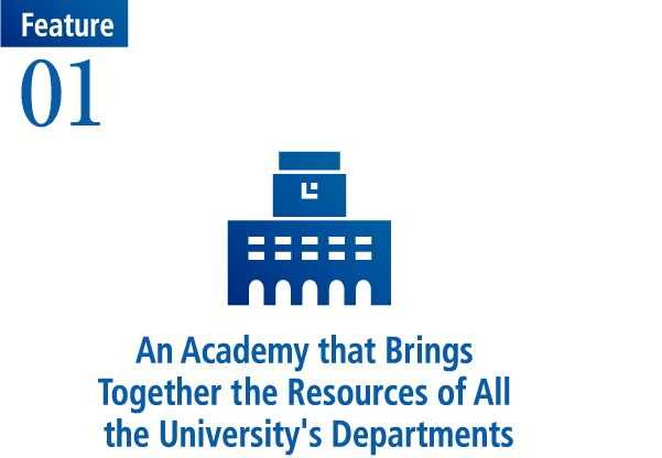 An Academy that Brings Together the Resources of All the University's Departments